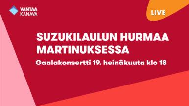 Suzukilaulun hurmaa Martinuksessa – gaalakonsertti 19. heinäkuuta