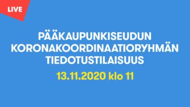 Pääkaupunkiseudun koronakoordinaatioryhmän tiedotustilaisuus 13.11. klo 11