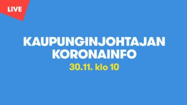 Kaupunginjohtajan koronainfo 30.11.