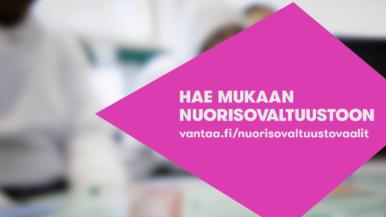 Lähde ehdolle Vantaan nuorisovaltuustovaaleihin!