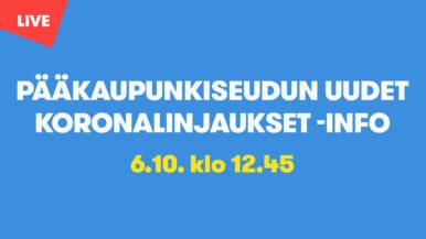 Pääkaupunkiseudun uudet koronalinjaukset - Info 6.10.